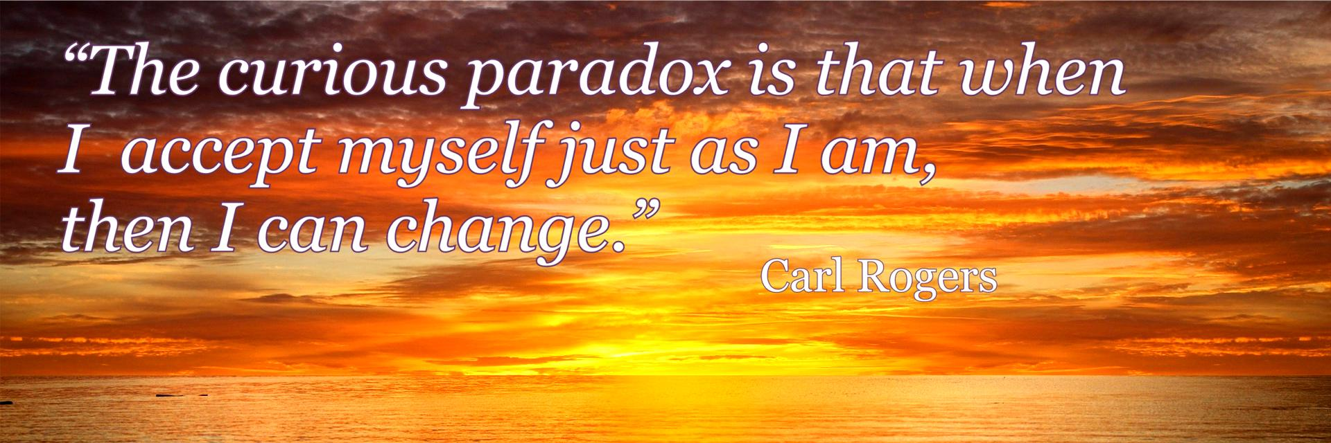"""The curious paradox is that when I  accept myself just as I am,  then I can change."" -  Carl Rogers.  DML Counselling & Psychotherapy, County Wexford, Ireland"